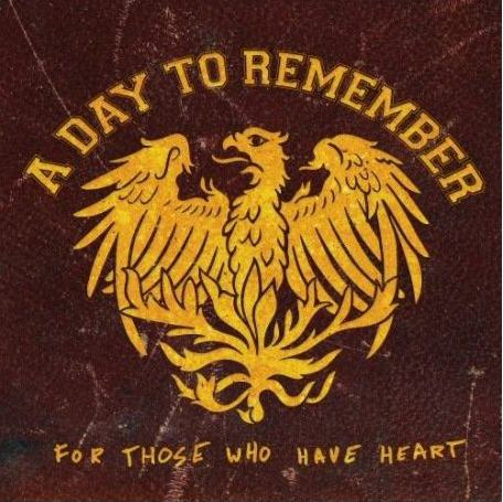 FOR THOSE WHO HAVE HEART BY A DAY TO REMEMBER (CD)
