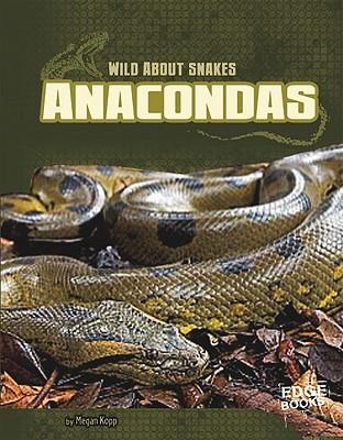 Anacondas By Kopp, Megan