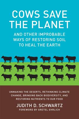 Cows Save the Planet? By Schwartz, Judith D.